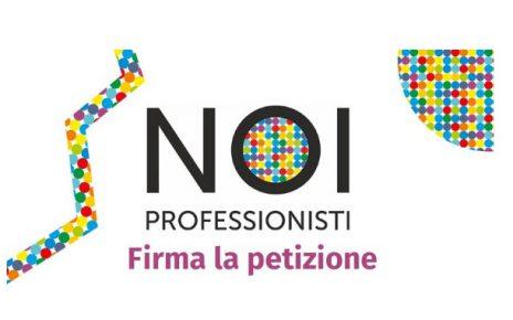 # NOI PROFESSIONISTI – firma la petizione